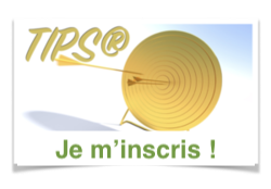 Je m'inscris à la TIPS®